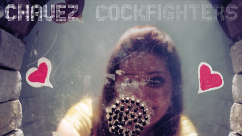 Coming January 13 : CHAVEZ – 'Cockfighters' EP