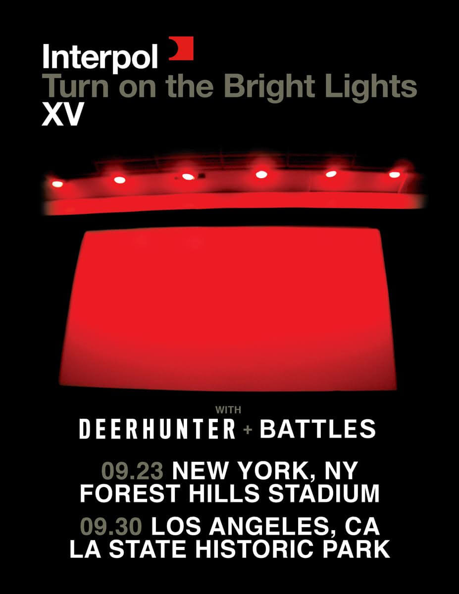 Shows In Los Angeles >> Interpol Turn On The Bright Lights Xv Shows In Nyc Los Angeles