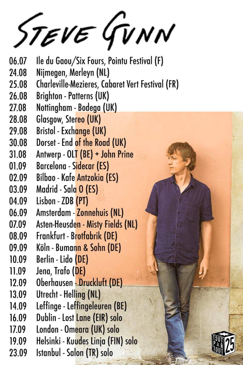 bd360842e02 This morning Steve Gunn has confirmed a new August September European tour  in support of the critically acclaimed  The Unseen In Between