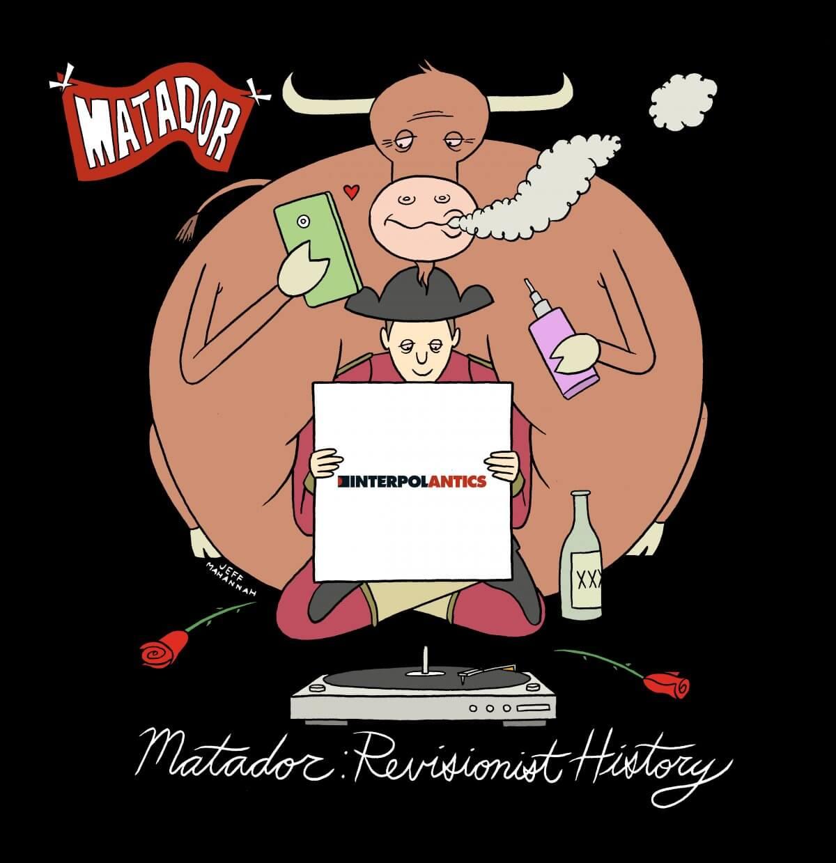 """Matador Revisionist History: Interpol's """"Antics"""""""